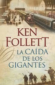La caída de los gigantes – Ken Follett