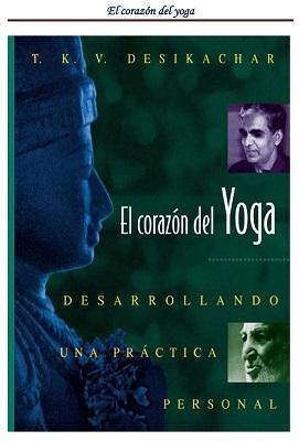 El Corazón Del Yoga – T. K. V. Desikachar multiformato