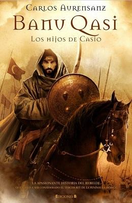 Banu Qasi. Los hijos de Casio – Carlos Aurensanz multiformato