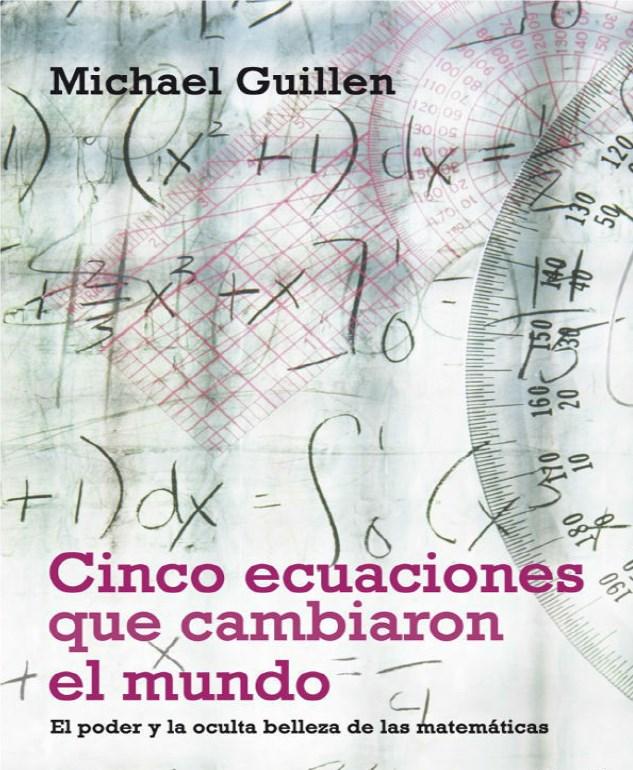 Libro Cinco ecuaciones que cambiaron al mundo. - Blog ingenier a
