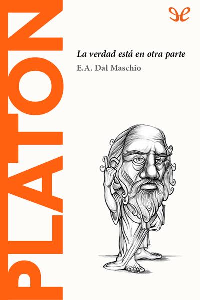 Platón. La verdad está en otra parte