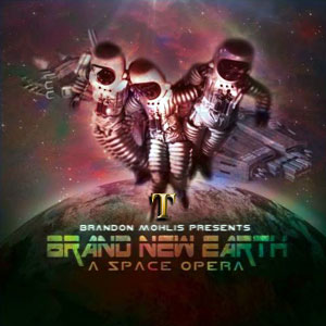 Brandon Mohlis - Brand New Earth: A Space Opera (2014)
