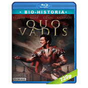 Quo Vadis (1951) BRRip 720p Audio Trial Latino-Castellano-Ingles 2.0
