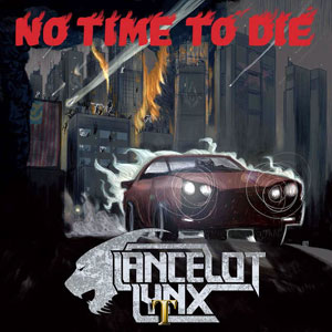 Lancelot Lynx - No Time To Die (2014)