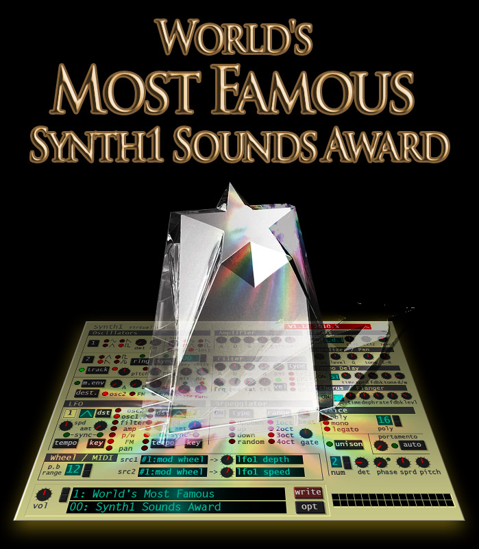 Synth1 contest: World's Most Famous Synth1 Sounds Award