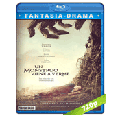 Un Monstruo Viene a Verme (2016) BRRip 720p Audio Dual Castellano-Ingles 5.1