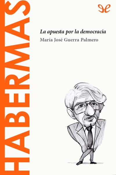 Habermas. La apuesta por la democracia
