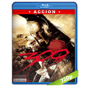 300 (2006) BRRip 720p Audio Dual Latino-Ingles 5.1