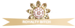 royalty bitch
