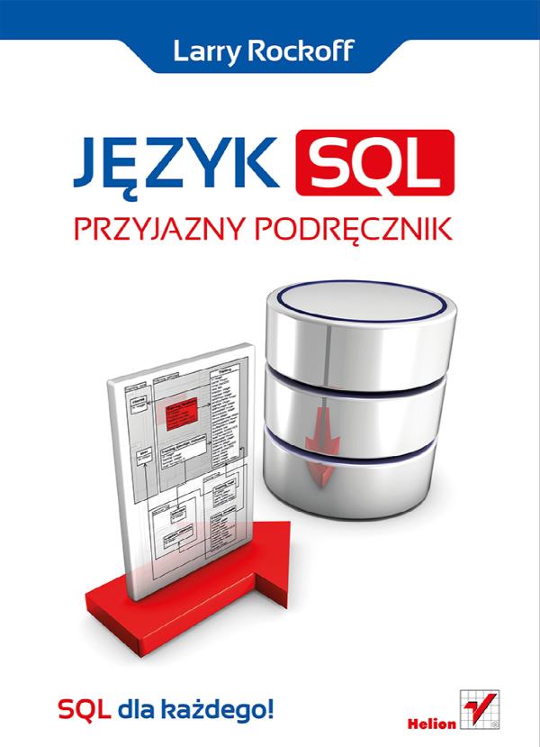 Larry Rockoff - J�zyk SQL - Przyjazny podr�cznik [Ebook PL]