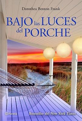 Bajo Las Luces Del Porche – Dorothea Frank multiformato