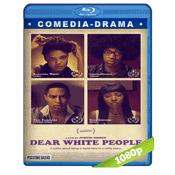 Querida Gente Blanca (2014) BRRip Full 1080p Audio Dual Latino-Ingles 5.1
