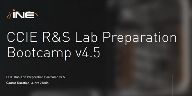 INE - CCIE R&S Lab Preparation Bootcamp v4.5