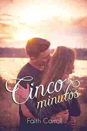 Cinco minutos  Faith Carroll