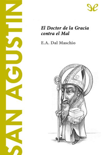 San Agustín. El Doctor de la Gracia contra el Mal