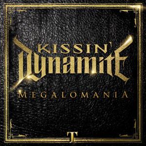 Kissin' Dynamite - Megalomania [Japan Edition] (2014)