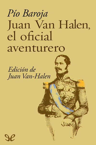 Juan Van Halen, el oficial aventurero