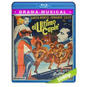 El Ultimo Cuplé (1957) BRRip Full 1080p Audio Castellano 5.1