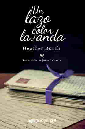 Un lazo color lavanda – Heather Burch