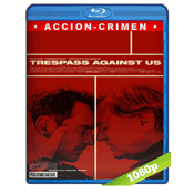 Trespass Against Us (2016) BRRip Full 1080p Audio Ingles Subtitulada 5.1