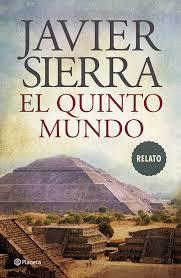 El quinto mundo – Javier Sierra