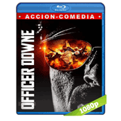 Officer Downe (2016) BRRip Full 1080p Audio Ingles Subtitulada 5.1