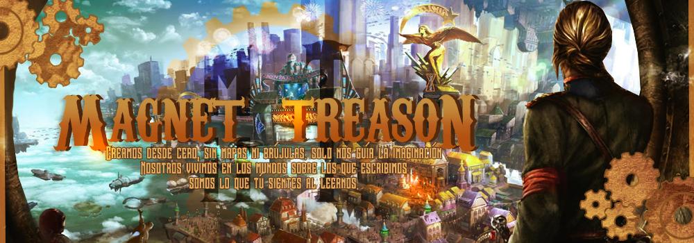 Magnet Treason