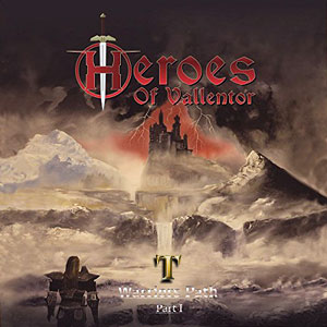 Heroes Of Vallentor - The Warriors Path, Part I (2014)