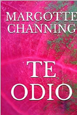 Te odio – Margotte Channing