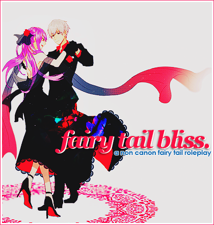 Fairy Tail Bliss - A Non-Canon FT RP 5n6gnpEO